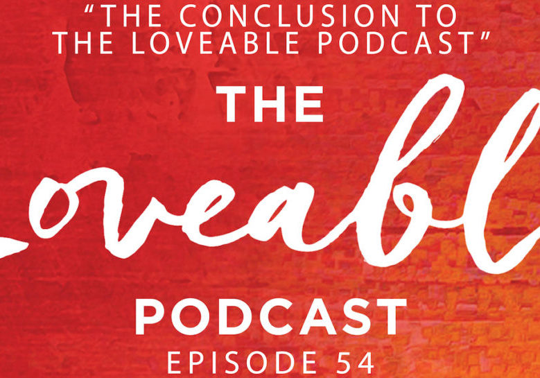 loveable podcast episode 54